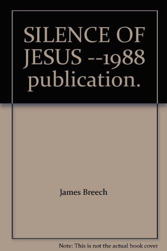 9780385193832: SILENCE OF JESUS --1988 publication.