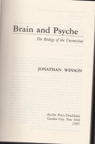 9780385194259: Brain and Psyche: The Biology of the Unconscious