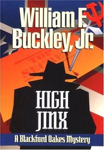 High Jinx: A Blackford Oakes Novel: Buckley, William F.