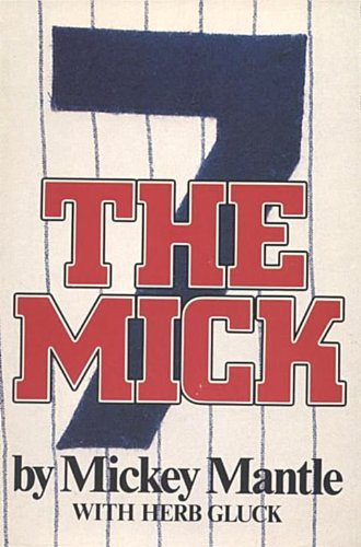The Mick (0385194560) by Mantle, Mickey; Gluck, Herb
