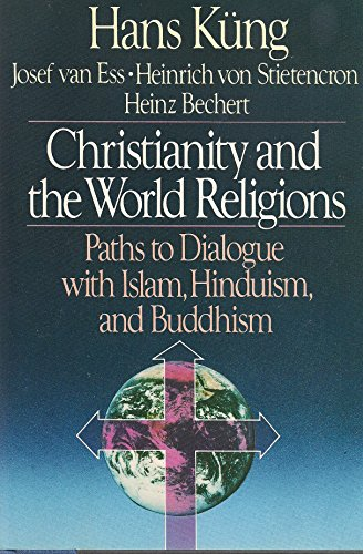 Christianity and the World Religions: Paths to: Hans Kung