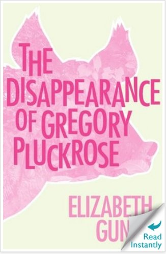 The Disappearance of Gregory Pluckrose: Elizabeth Gundy