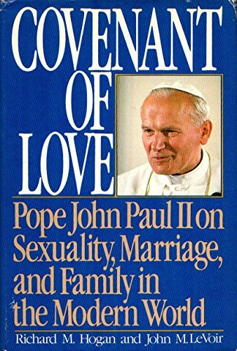 9780385195409: Covenant of Love: Pope John Paul II on Sexuality, Marriage, and Family in the Modern World