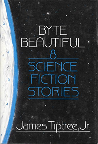 9780385196536: Byte Beautiful: Eight Science Fiction Stories