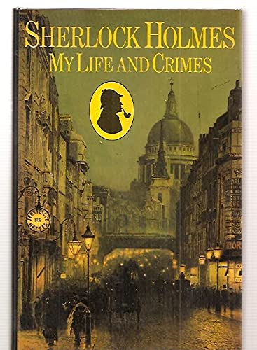 Sherlock Holmes: My Life and Crimes: Michael Hardwick