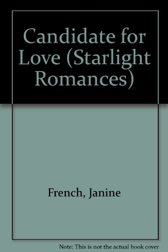Candidate for Love (Starlight Romances): French, Janine