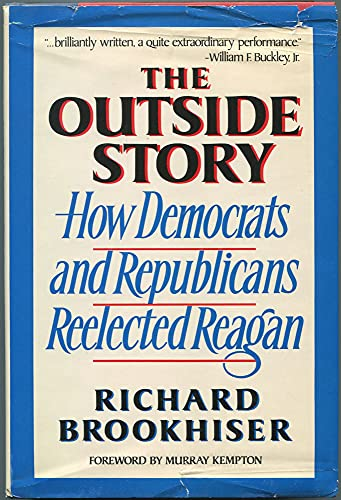 THE OUTSIDE STORY How Democrats and Republicans Reelected Reagan