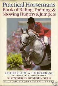 9780385196918: Practical Horseman's Book of Riding, Training, & Showing Hunters & Jumpers