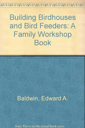 9780385197120: Building Birdhouses and Bird Feeders: A Family Workshop Book