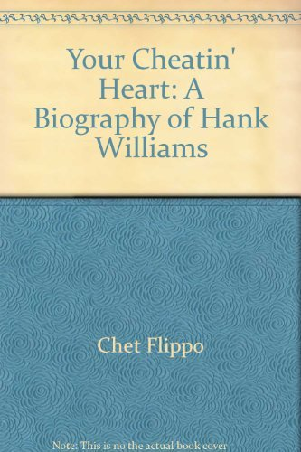9780385197373: Your Cheatin' Heart: A Biography of Hank Williams