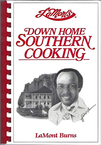 Down Home Southern Cooking: LaMont Burns