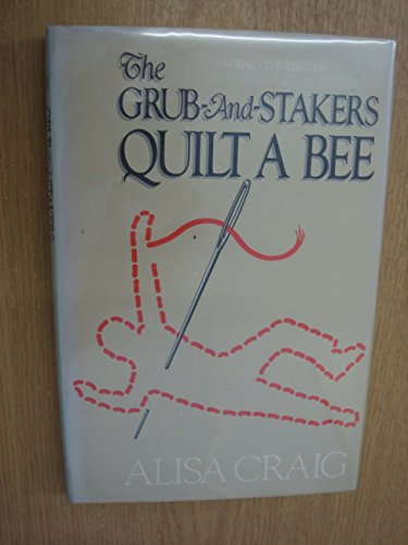 9780385197670: The grub-and-stakers quilt a bee