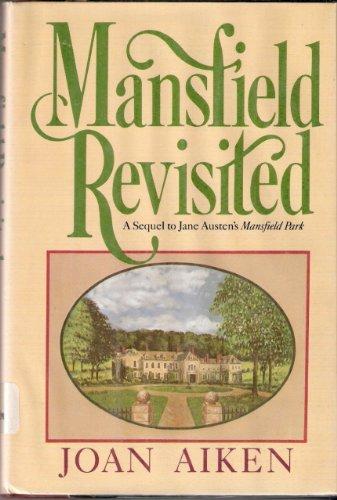 Mansfield Revisited: A Sequel to Jane Austen's: Aiken, Joan