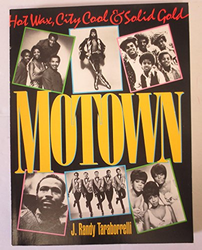 9780385197991: Motown: Hot Wax, City Cool, Solid Gold