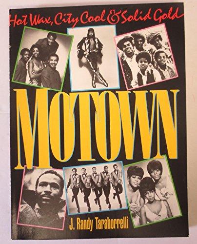 Motown: Hot Wax, City Cool, Solid Gold: Taraborrelli, J. Randy
