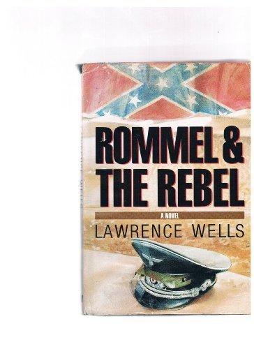 Rommel & The Rebel: Wells, Lawrence