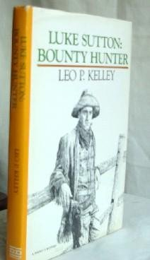 Luke Sutton: Bounty Hunter