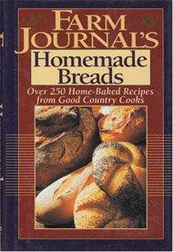 Farm Journal's Homemade Bread: 250 Naturally Good Recipes: Farm Journals Editors
