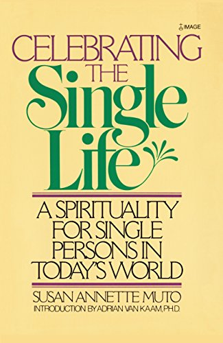 9780385199155: Celebrating the Single Life: A Spirituality for Single Persons in Today's World