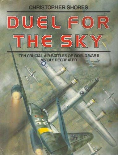 9780385199179: Duel for the Sky: Ten Crucial Air Battles of World War II Vividly Recreated