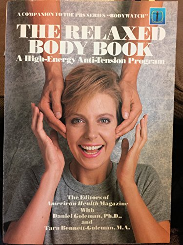 THE RELAXED BODY BOOK A High-Energy Anti-Tension Program
