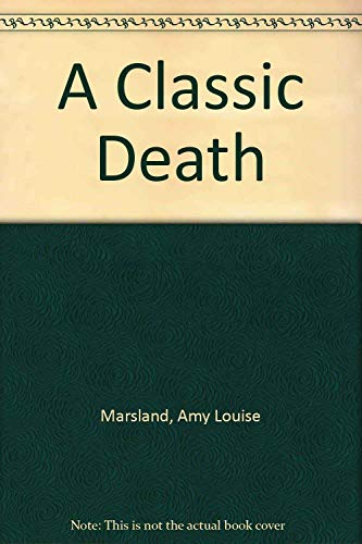 A Classic Death: Marsland, Amy