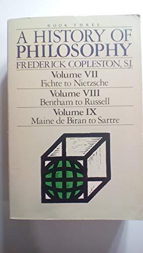 9780385230339: History of Philosophy (Volume VII, Fichte to Nietzsche, Volume VIII, Bentham to Russell, Volume IX, Maine De Biran to Sartre/3in 1)