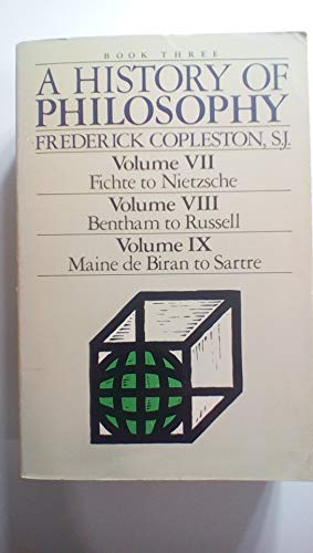 9780385230339: A History of Philosophy: Book Three (Volume VII, Fichte to Nietzsche, Volume VIII, Bentham to Russell, Volume IX, Maine De Biran to Sartre)