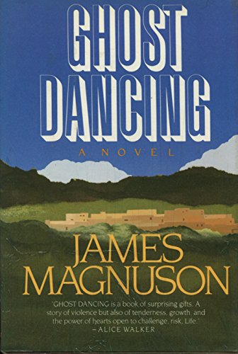 Ghost Dancing: James Magnuson
