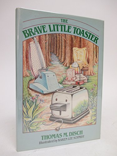 9780385230506: The Brave Little Toaster: A bedtime story for small appliances. Illustrated by Karen Schmidt