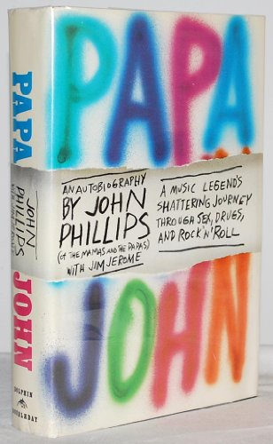 9780385231206: Papa John: An Autobiography (of the Mamas and the Papas): A Music Legend's Shattering Journey Though Sex, Drugs, and Rock 'n' Roll