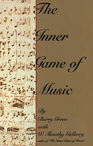The Inner Game of Music: Barry Green; W. Timothy Gallwey