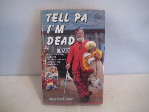 Tell Pa I'm Dead: Andy MacDonald