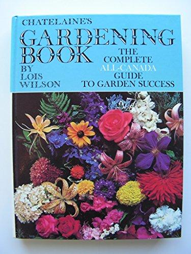 Chatelaine's Gardening Book: Wilson, Lois