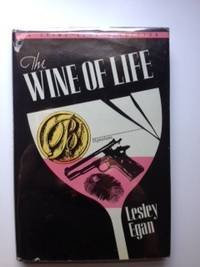 Wine of Life: Egan, Lesley