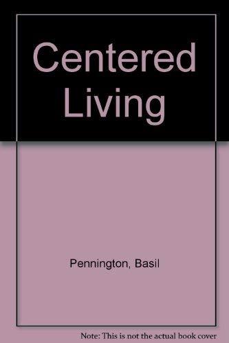9780385231862: Centered Living