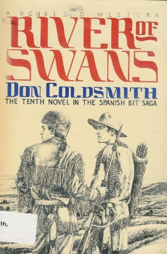River of Swans (Spanish Bit Saga/Don Coldsmith, No 10) (0385232284) by Coldsmith, Don