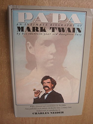 Papa: An Intimate Biography of Mark Twain: Clemens, Susy