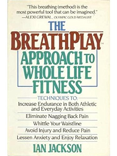 9780385233200: Breathplay Approach to Whole Life Fitness