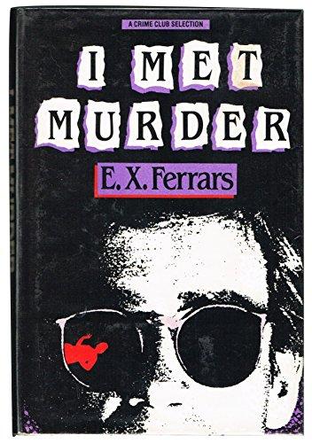 I met murder: Ferrars, E. X