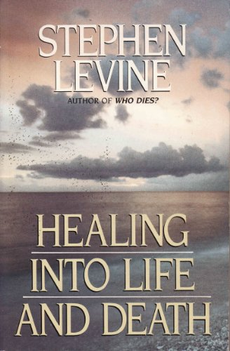 Healing into Life and Death: Levine, Stephen