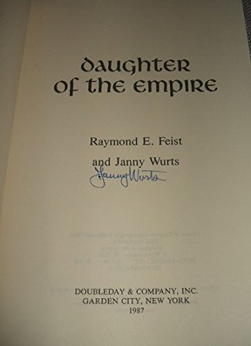 Daughter of The Empire: Feist, Raymond E; Wurts, Janny