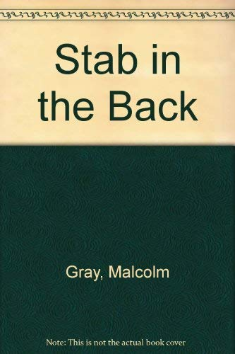 Stab in the Back: Gray, Malcolm