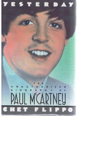 9780385234825: Yesterday: The Unauthorized Biography of Paul McCartney