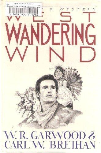 West Wandering Wind: W. R. Garwood~Carl