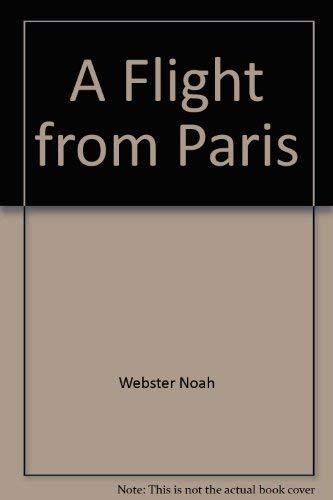 Flight from Paris: Noah Webster