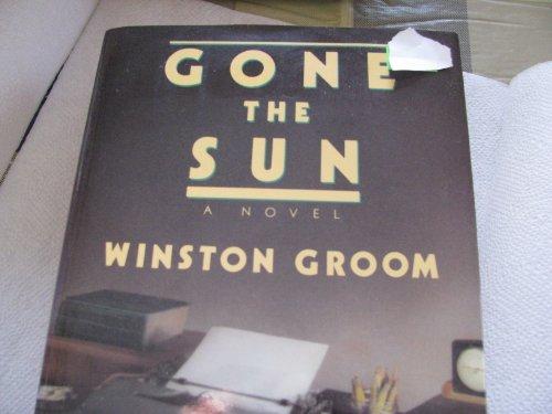 Gone the Sun: Groom, Winston