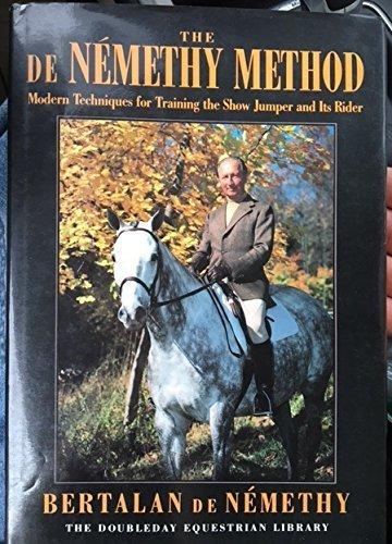 The De Nemethy Method: Modern Techniques for: Bertalan De Nemethy