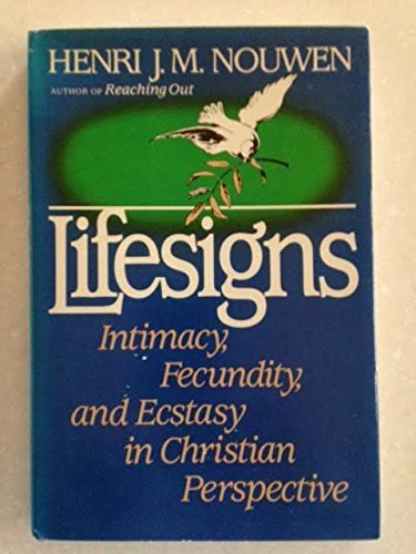 9780385236270: Lifesigns: Intimacy, Fecundity, and Ecstasy in Christian Perspective