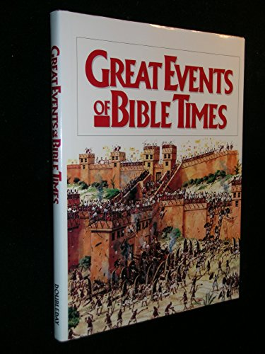 9780385236782: Great Events of Bible Times: New Perspectives on the People, Places, and History of the Biblical World